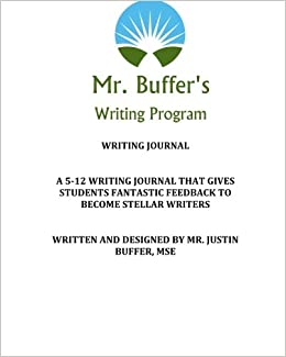Mr. Buffers Writing Program Journal: A 5-12 Writing Journal ...