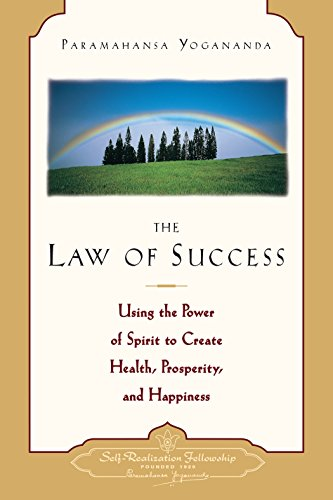 The Law of Success: Using the Power of Spirit to Create Health, Prosperity, and Happiness (Self-Realization Fellowship) by [Yogananda, Paramahansa]