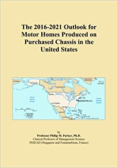 The 2016-2021 Outlook for Motor Homes Produced on Purchased Chassis in the United States