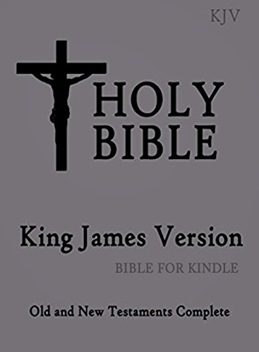 New PDF release: King James Bible (KJV Holy Bible Complete): Old and