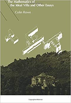 The Mathematics Of The Ideal Villa And Other Essays por Colin Rowe epub