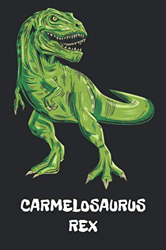 CARMELOSAURUS REX: Carmelo - T-Rex Dinosaur Notebook - Blank Ruled Personalized & Customized Name Prehistoric Tyrannosaurus Rex Notebook Journal for ... Supplies, Birthday & Christmas Gift for - Light Carmelo One