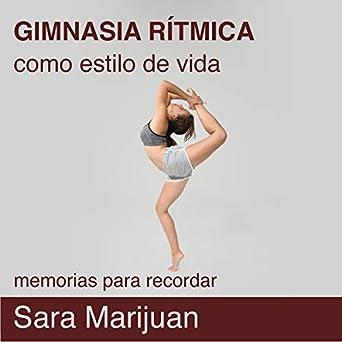 Amazon.com: Gimnasia Rítmica Como Estilo De Vida: Memorias ...