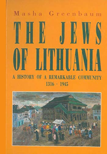 (The Jews of Lithuania: A History of a Remarkable Community 1316-1945)