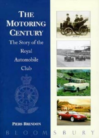 (The Motoring Century: Story of the Royal Automobile Club by Piers Brendon)