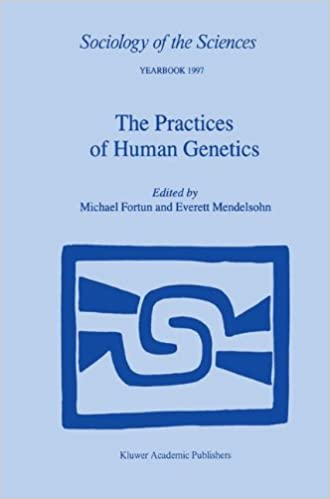 Book The Practices of Human Genetics (Sociology of the Sciences Yearbook)