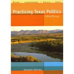 Practicing Texas Politics Brief Seventh Edition