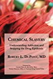 img - for Chemical Slavery: Understanding Addiction and Stopping the Drug Epidemic book / textbook / text book
