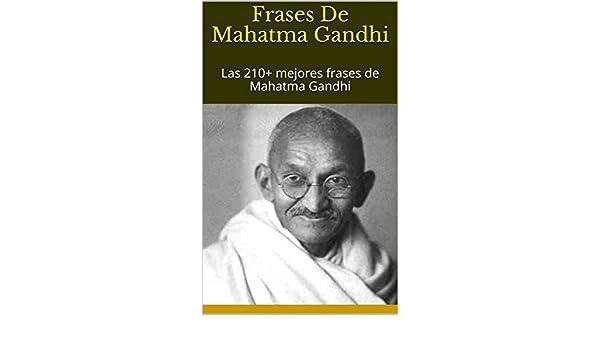 Amazoncom Frases De Mahatma Gandhi Las 210 Mejores