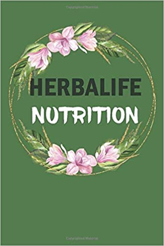 Herbalife Nutrition Journal: Lined journal for vegan which can be used as daily fitness tracker, taking notes of herbal recipe tips, and perfect for dieting people, 120 pages 1