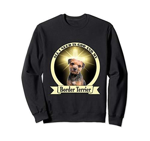 God and my Border Terrier Sweatshirt ()