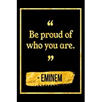 Be Proud Of Who You Are: Black and Gold Eminem Quote Notebook