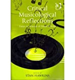 img - for [(Critical Musicological Reflections: Essays in Honour of Derek B. Scott)] [Author: Stan Hawkins] published on (August, 2012) book / textbook / text book