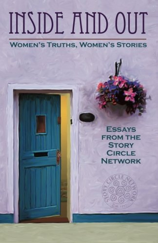 Inside and Out: Women's Truths, Women's Stories: Essays from the Story Circle (Out Circle)