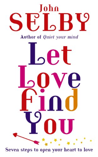 - Let Love Find You: Seven steps to open your heart to love