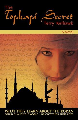 The Topkapi Secret by Terry Kelhawk