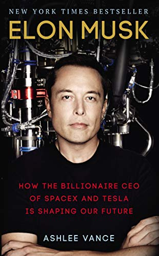 『Elon Musk』 How the Billionaire CEO of SpaceX and Tesla is Shaping our Future
