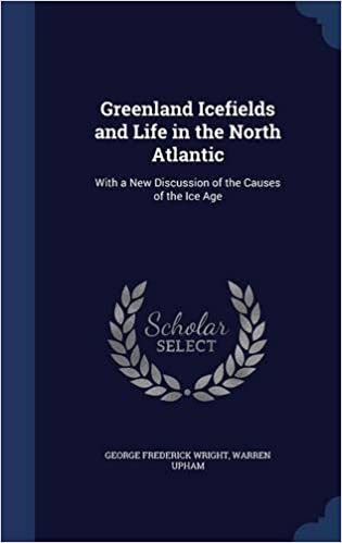 Book Greenland Icefields and Life in the North Atlantic: With a New Discussion of the Causes of the Ice Age