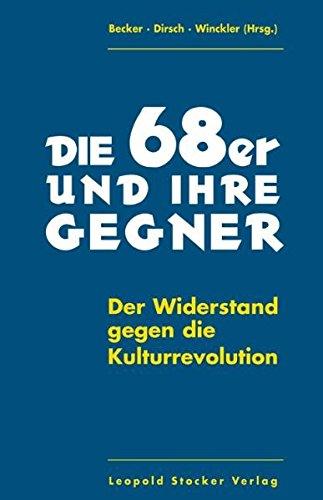 Die 68er und ihre Gegner: Der Widerstand gegen die Kulturrevolution