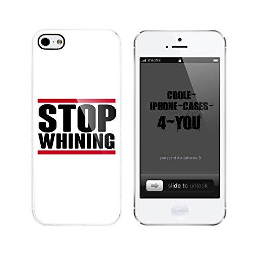 Iphone 5 / 5S Schutzhülle Stop Whining - weisser Rahmen