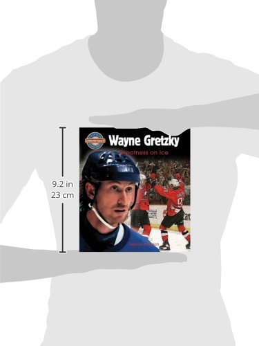 Wayne Gretzky: Greatness on Ice (Crabtree Groundbreaker Biographies)
