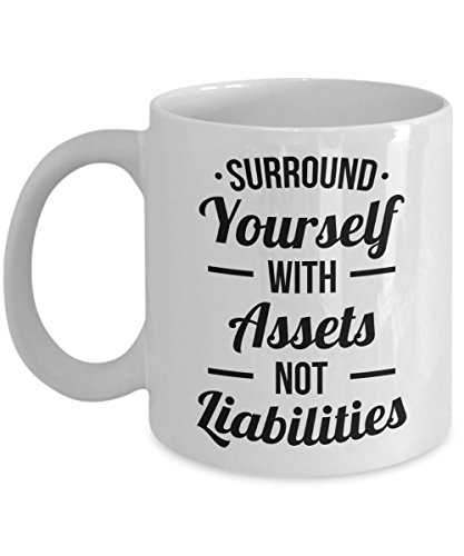 Accountant Mug | Surround Yourself With Assets Not Liabilities | Funny Accounting Gift For Women or Men White Ceramic 11 (Accountant Coffee Mug)