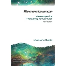 Remembrance: Messages for Preparing for Contact, new edition (Logbooks of the League of Light) (Volume 1) by Maryann Rada (2013-03-23)