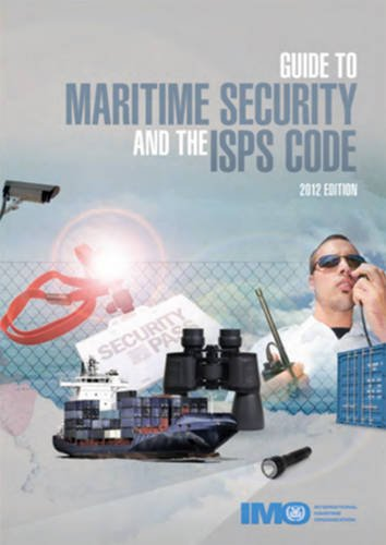 Guide to Maritime Security and the ISPS Code: 2012 Edition