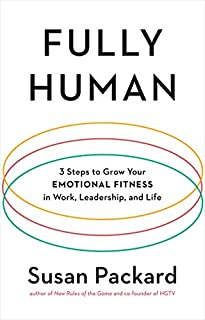 Book Cover: Fully Human: 3 Steps to Grow Your Emotional Fitness in Work, Leadership, and Life
