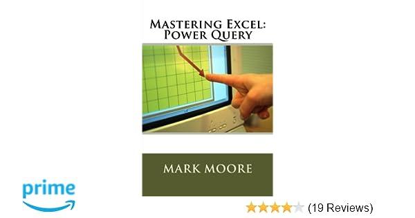 Amazon com: Mastering Excel: Power Query (9781546909071