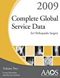 Complete Global Service Data for Orthropaedic Surgery 2009, American Academy of Orthopaedic Surgeons, 089203582X