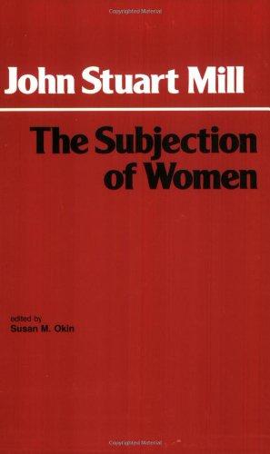 EBOOK The Subjection of Women (Hackett Classics Series) [Z.I.P]