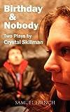 Birthday and Nobody, Crystal Skillman, 0573699577