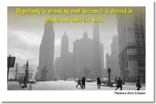 Opportunity Is Missed By Most Because It Is Dressed in Overalls and Looks Like