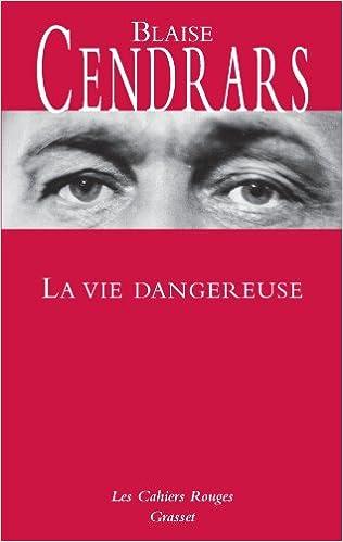 Blaise Cendrars - La vie dangereuse sur Bookys