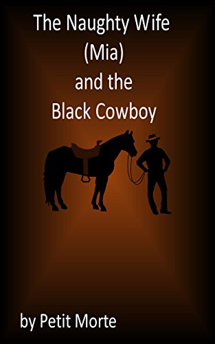 The Naughty Wife (Mia) and the Black Cowboy (Naughty Wife Mia Book 1) by [Morte, Petit]