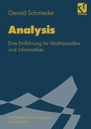 Analysis: Eine Einführung für Mathematiker und Informatiker (Mathematische Grundlagen der Informatik) (German Edition)
