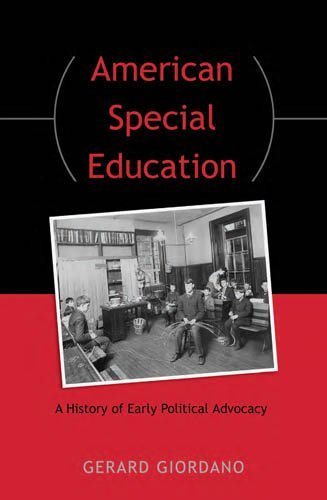 american-special-education-a-history-of-early-political-advocacy