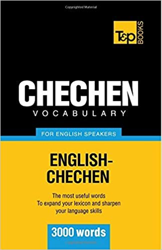 Chechen vocabulary for English speakers - 3000 words by Andrey Taranov (2012-09-01)