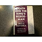 Death and the King's Horseman : A Play, Soyinka, Wole, 039304422X