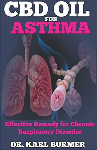 CBD OIL FOR ASTHMA: Effective Remedy for Chronic Respiratory Disorder