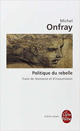 Politique du rebelle - Michel Onfray sur Bookys