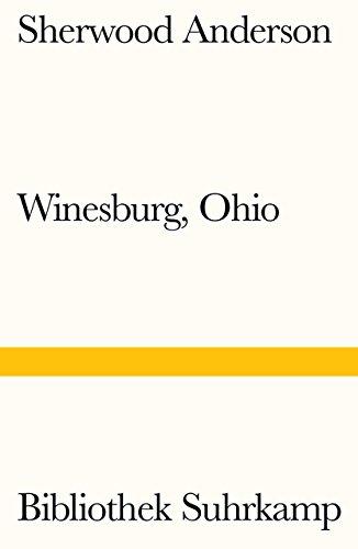 Winesburg, Ohio: Roman um eine kleine Stadt (Bibliothek Suhrkamp)