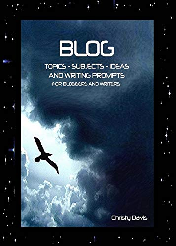 Blog Topics, Subjects, Ideas and Writing Prompts: For Bloggers and Writers (English Edition)