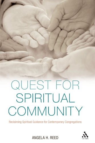 Quest For Spiritual Community: Reclaiming Spiritual Guidance For Contemporary Congregations