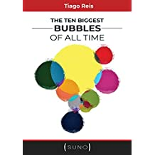 The Ten Biggest Bubbles of All Time (Suno Authors Book 1) (English Edition)