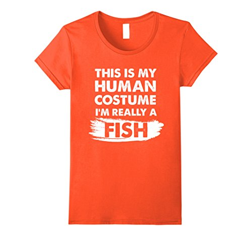 Womens This Is My Human Costume I'm Really a Fish, Halloween Shirt Medium Orange