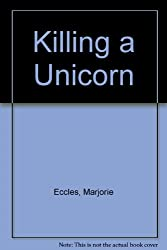 Killing a Unicorn