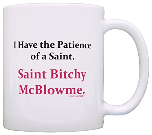Funny Coffee Mugs for Women I Have Patience of a Saint Rude Office Gag Gift Coffee Mug Tea Cup White