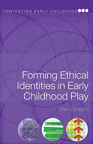 Forming Ethical Identities in Early Childhood Play...